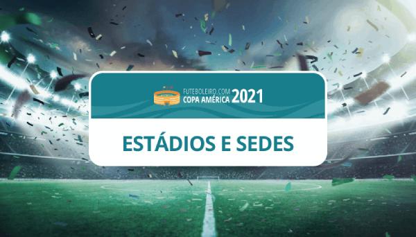 Copa America 2021 Estadios e Sedes da Copa