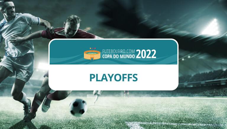 Tudo sobre os Playoffs das Eliminatorias da Copa do Mundo 2022